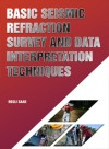 Basic Seismic Refraction Survey and Data Interpretation Techniques