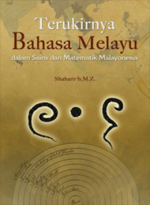Terukirnya Bahasa Melayu dalam Sains dan Matematik Malayonesia by Shaharir b.M.Z from PENERBIT UNIVERSITI SAINS MALAYSIA in History category