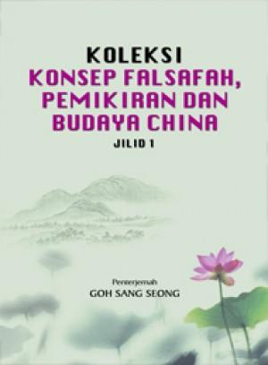 Koleksi konsep falsafah, pemikiran dan budaya China, Jilid 1 by Goh Sang Seong from  in  category