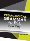 Pedagogical Grammar for ESL Made Easy