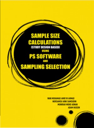 Sample Size Calculations (Study Design Based) using PS Software and Sampling Selection
