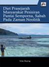 Diet Prasejarah Masyarakat Pesisiran Pantai Semporna, Sabah pada Zaman Neolitik