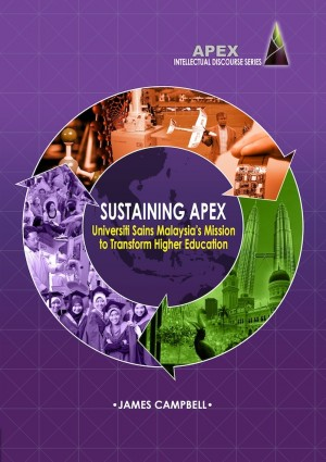 Sustaining APEX: Universiti Sains Malaysia's Mission to Transform Higher Educati by Editor: James Campbell from  in  category