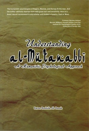 Understanding al-Mutanabbi: A humanistic psychological approach by Ratna Roshida Ab Razak from PENERBIT UNIVERSITI SAINS MALAYSIA in General Academics category