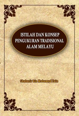Istilah dan Konsep Pengukuran Tradisional Alam Melayu by Shaharir Mohamad Zain from  in  category