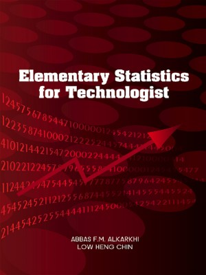 Elementary Statistic for Technology by Abbas F>M Alkarkhi and Low Heng Chin from  in  category