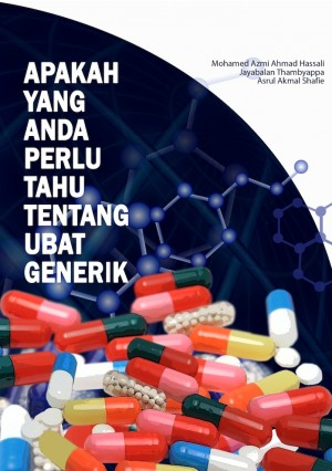 Apakah yang Anda Perlu Tahu Tentang Ubat Generik by Mohamed Azmi Ahmad Hassali, Jayabalan Thambyappa, Asrul Akmal Shafie from PENERBIT UNIVERSITI SAINS MALAYSIA in General Academics category