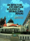 Architecture and Heritage Buildings in George Town, Penang