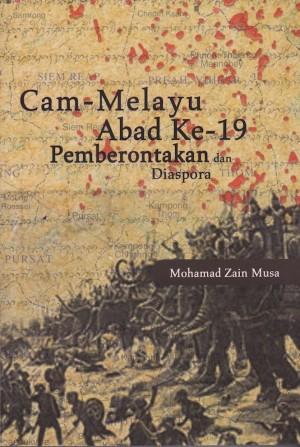 Cam-Melayu Abad ke-19: Pemberontakan dan Diaspora by Mohamad Zain Musa from PENERBIT UNIVERSITI SAINS MALAYSIA in General Academics category