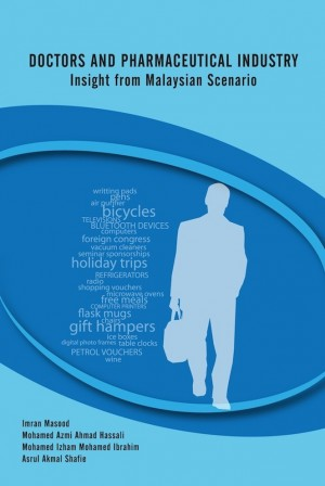 Doctors and Pharmaceutical Industry: Insight from Malaysian Scenario by Imran Masood, Mohamed Azmi Ahmad Hassali,  Mohamed Izham Mohamed Ibrahim, Asrul from PENERBIT UNIVERSITI SAINS MALAYSIA in General Academics category