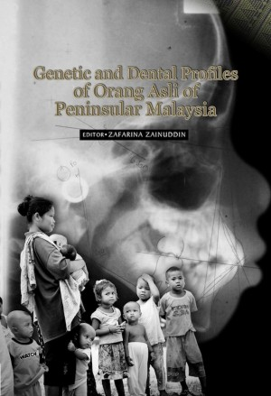 Genetic and Dental Profiles of Orang Asli of Peninsular Malaysia