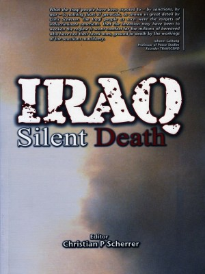 Iraq: Silent Death by Editor: Christian P Scherrer from PENERBIT UNIVERSITI SAINS MALAYSIA in True Crime category