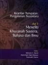 Kearifan Tempatan: Pengalaman Nusantara: Jilid 3 - Meneliti Khazanah Sastera, Bahasa dan Ilmu