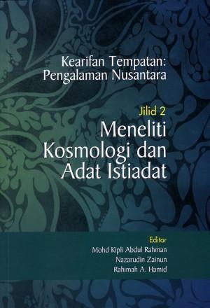 Kearifan Tempatan: Pengalaman Nusantara: Jilid 2 by Editor: Mohd Kipli Abdul Rahman, Nazarudin  Zainun, Rahimah A. Hamid from PENERBIT UNIVERSITI SAINS MALAYSIA in General Academics category