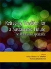 Retracing Tradition for a Sustainable Future: The Malaysian Experience