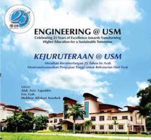 Engineering@USM Celebrating 25 Years of Excellence towards Transforming Higher Education for a Sustainable Tomorrow by Abd. Aziz Tajuddin, Eric Goh, Mokhtar Alfakari Anurbek