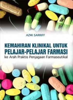 Kemahiran Klinikal untuk Pelajar-pelajar Farmasi: Ke Arah Praktis Penjagaan Farmaseutikal