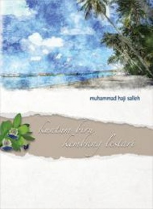 Kuntum Biru Kembang Lestari by Muhammad Haji Salleh from PENERBIT UNIVERSITI SAINS MALAYSIA in General Academics category