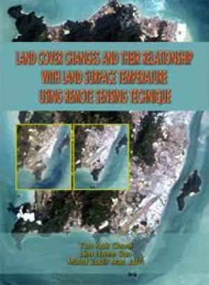 Land Cover Changes and Their Relationship with Land Surface Temperature Using Remote Sensing Technique