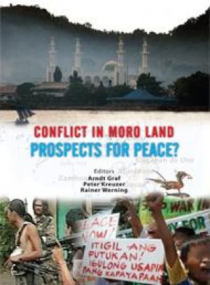Conflict in Moro land: Prospects for Peace? by Arndt Graf, Peter Kreuzer, Rainer Werning from  in  category