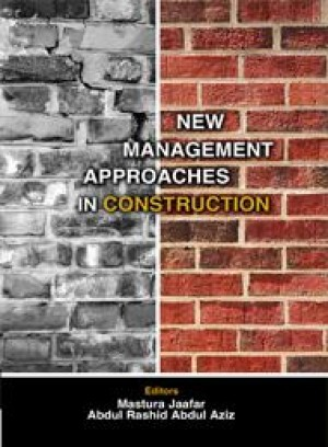 New Management Approaches in Construction by Mastura Jaafar, Abdul Rashid Abdul Aziz from PENERBIT UNIVERSITI SAINS MALAYSIA in General Academics category