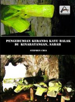 Pengebumian Keranda Kayu Balak di Kinabatangan, Sabah by Stephen Chia from PENERBIT UNIVERSITI SAINS MALAYSIA in General Academics category