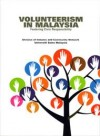 Volunteerism In Malaysia Fostering Civic Responsibility