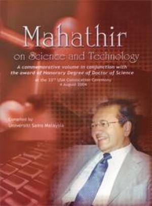 Mahathir on Science and Technology (First Edition) by Compiled by Universiti Sains Malaysia from PENERBIT UNIVERSITI SAINS MALAYSIA in General Academics category