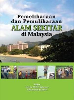 Pemeliharaan dan Pemuliharaan Alam Sekitar di Malaysia by Haliza Abdul Rahman; Rohasliney Hashim from PENERBIT UNIVERSITI SAINS MALAYSIA in General Academics category