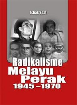 Radikalisme Melayu Perak 1945-1970
