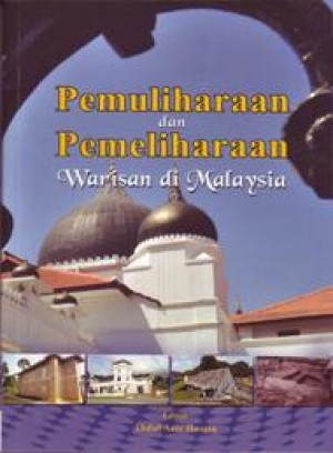 Pemuliharaan dan Pemeliharaan Warisan di Malaysia by Abdul Aziz Hussin from PENERBIT UNIVERSITI SAINS MALAYSIA in General Academics category