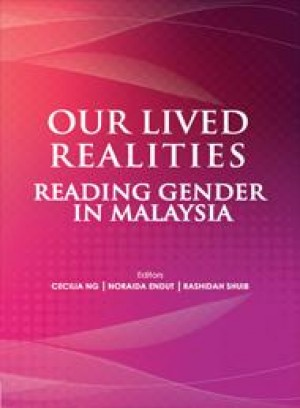 Our Lived Realities: Reading Gender in Malaysia by Cecilia Ng, Noraida Endut, Rashidah Shuib from PENERBIT UNIVERSITI SAINS MALAYSIA in General Academics category