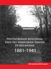 Pentadbiran Kolonial dan Isu Pemilikan Tanah di Kelantan 1881–1941