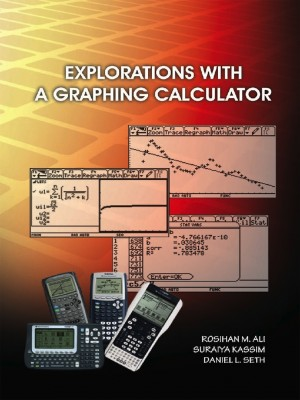 Exploration with A Graphing Calculator by Rosihan M. Ali, Suraiya Kassim, Daniel L. Seth from PENERBIT UNIVERSITI SAINS MALAYSIA in General Academics category