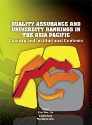 Quality Assurance and University Rankings in the Asia Pacific: Country and Institutional Contexts by Koo Yew Lie, Sarjit Kaur, Morshidi Sirat from  in  category