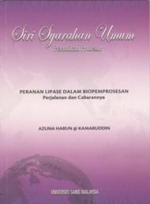 Peranan Lipase dalam Biopemprosesan: Perjalanan dan Cabarannya by Azlina Harun @ Kamaruddin from PENERBIT UNIVERSITI SAINS MALAYSIA in General Academics category