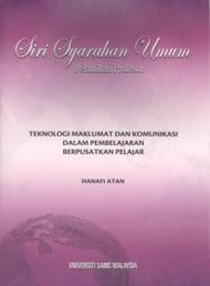 Teknologi Maklumat dan Komunikasi dalam Pembelajaran Berpusatkan Pelajar by Hanafi Atan from PENERBIT UNIVERSITI SAINS MALAYSIA in General Academics category