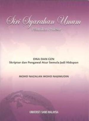 DNA dan Gen: Skriptur dan Pengawal Atur Semula Jadi Hidupan by Mohd Nazalan Mohd Najimudin from PENERBIT UNIVERSITI SAINS MALAYSIA in General Academics category