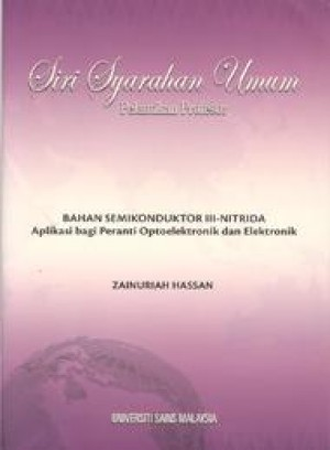 Bahan Semikonduktor III-Nitrida: Aplikasi bagi Peranti Optoelektronik dan Elektronik by Zainuriah Hassan from PENERBIT UNIVERSITI SAINS MALAYSIA in General Academics category
