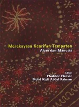 Merekayasa Kearifan Tempatan: Alam dan Manusia by Manshhor Mansor & Mohd Kipli Abdul Rahman from PENERBIT UNIVERSITI SAINS MALAYSIA in General Academics category