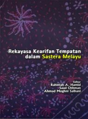 Rekayasa Kearifan Tempatan dalam Sastera Melayu by Rahimah A. Hamid, Ahmad Moghni Salbani & Saad Othman from  in  category