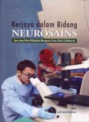 Kerjaya dalam Bidang Neurosains: Apa yang Patut Diketahui Mengenai Sains Otak di Malaysia by Editor: Jafri Malin Abdullah from PENERBIT UNIVERSITI SAINS MALAYSIA in General Academics category