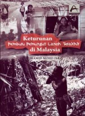 Keturunan Pemburu Lanoh Terakhir di Malaysia by Hamid Mohd Isa from PENERBIT UNIVERSITI SAINS MALAYSIA in General Academics category