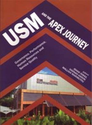 USM and The APEX Journey: Governance, Performance, Human Resources and Service Quality by Ishak Ismail, Hasnah Haron & Malliga Marimuthu from PENERBIT UNIVERSITI SAINS MALAYSIA in General Academics category