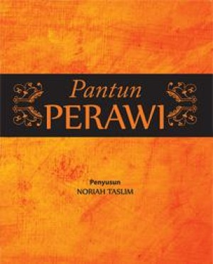 Pantun Perawi by Noriah Taslim from PENERBIT UNIVERSITI SAINS MALAYSIA in General Academics category