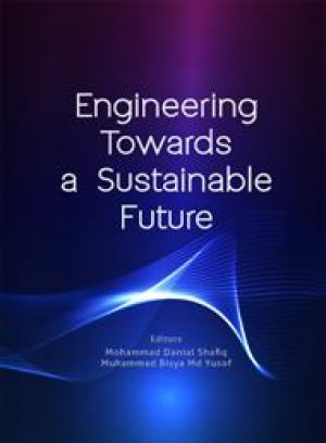 Engineering Towards a Sustainable Future by Editors: Mohammad Danial Shafiq & Muhammad Bisya Md Yusof from PENERBIT UNIVERSITI SAINS MALAYSIA in General Academics category