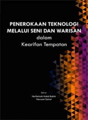 Penerokaan Teknologi Melalui Seni Dan Warisan Dalam Kearifan Tempatan by Editor: Norfarizah Mohd Bakhir, Norzaini Zainal from PENERBIT UNIVERSITI SAINS MALAYSIA in General Academics category