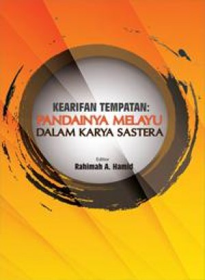 Kearifan Tempatan: Pandainya Melayu Dalam Karya Sastera by Editor: Rahimah A. Hamid from PENERBIT UNIVERSITI SAINS MALAYSIA in General Academics category