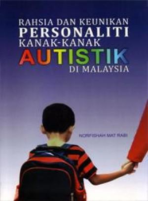 Rahsia Dan Keunikan Personaliti Kanak-Kanak Autistik Di Malaysia by Norfishah Mat Rabi from PENERBIT UNIVERSITI SAINS MALAYSIA in General Academics category