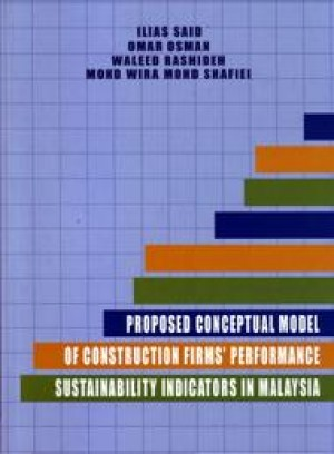 Proposed Conceptual Model Of Construction Firms' Performance Sustainability Indicators In Malaysia by Ilias Said, Omar Osman, Waleed Rashideen, Mohd Wira Mohd Shafiei from PENERBIT UNIVERSITI SAINS MALAYSIA in General Academics category